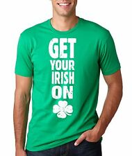 St. Patrick's Day Get Your Irish On T-shirt Funny  Irish Ireland Tee
