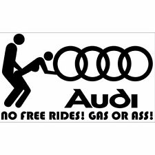Audi No Free Rides,Gas,Ass Car sticker Buy 2 Get 3 / Buy 3 Get 5 / Buy 5 Get 10