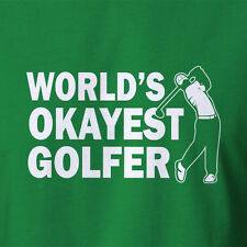 Funny Men's Golf T-shirt World's Okayest Golfer clubs set tees balls clothing