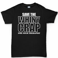 Save The Whiny Crap T shirt - Funny Slogan Humour Gift Present T-shirt Tee