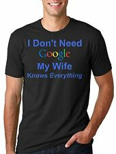 My Wife Knows everything T-shirt Gift for Husband Funny Google T-shirt Hubby Tee