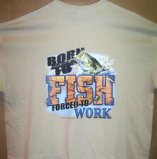 BORN TO FISH, FORCED TO WORK  Tan T Shirt Sz Sm - 5XL  Jumping Bass Grab's Worm
