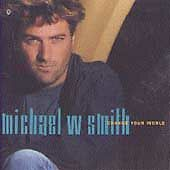 Change Your World by Michael W. Smith (CD, Mar-1993, Reunion)