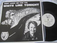 """PAUL McCLOUD DONT LEAVE ME FOR THE WHITE LINE TONIGHT RECORD LP VINYL 12"""" SIGNED"""
