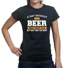A Day Without Beer Ale Drinking Funny Gift Ladies T shirt Tee Top T-shirt