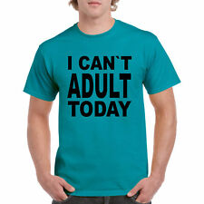 Cant Adult Today T Shirt Funny S Humor Sarcastic Prank Tee Lazy Day Gift New I L