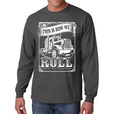 Truckers Roll Long Sleeve T Shirt Funny S Cars Dust Truck Dad Gift New Road Mens