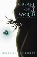 The Pearl of the Soul of the World (The Darkangel Trilogy) Pierce, Meredith Ann