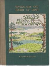 Severn, Wye and Forest of Dean by A. Dorothy Holmes