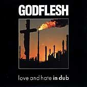 Love and Hate in Dub by GODFLESH (CD, Jun-1997, Earache (Label))