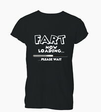 Fart Now Loading Please Wait Funny Rude Mens Tshirt T-Shirt Womens Ladies