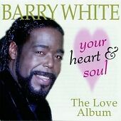 Barry White - Your Heart and Soul (The Love Album, 1997)