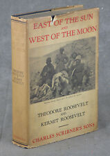 Roosevelt, Theodore & Kermit / East of the Sun & West of the Moon 1926 1st ed