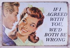 Agreed With You Funny Metal Tin Sign Wall Decor Art Poster With Hanging Holes