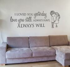 I Loved You Yesterday Couple Wall Sticker Decal Art Inspirational Vinyl