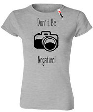 Don't Be Negative Camera Photography DSLR Retro Ladies Ryware Grey T-Shirt