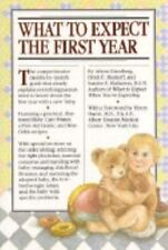 What to Expect the First Year by Arlene Eisenberg