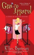 Grave Apparel: A Crime of Fashion Mystery Byerrum, Ellen Mass Market Paperback