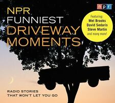 NPR Funniest Driveway Moments: Radio Stories That Won't Let You Go NPR Audio CD