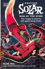 Doctor Solar, Man of the Atom Archives Volume 3 Newman, Paul S. Paperback