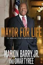 Mayor for Life: The Incredible Story of Marion Barry, Jr. Barry Jr., Marion Har