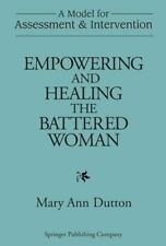 Empowering and Healing the Battered Woman: A Model for Assessment and Intervent