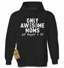 Only Awesome Moms Get Hugged A Lot Adult Hoodie Sweatshirt