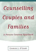 Counselling Couples and Families: A Person-Centred Approach  Charles J.O'Leary