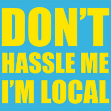 New DON'T HASSLE ME I'M LOCAL TSHIRT Funny Humor WHAT ABOUT BOB TEE Bill Murray