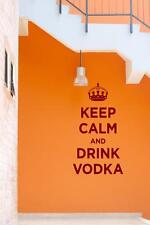 Keep Calm and Drink Vodka - funny Wall Stickers & Wall Decal. 60cm x 110cm