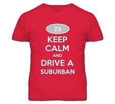 Keep Calm and Drive A 1975 Chevy Suburban T Shirt