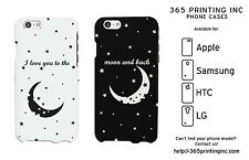 I Love You to Moon and Back Phone Case iPhone 4-6+, Galaxy S3-6, NOTE 4, M8, G3