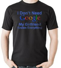I Don't Need Google My Girlfriend Knows Everything T-Shirt Gift For Boyfriend