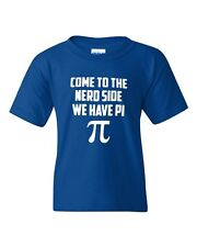 Come To The Nerd Side We Have Pi Mathematics Geek Novelty Youth Kids T-Shirt Tee