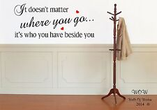 Doesn't Matter Where You Go Wall Art Stickers And Lyrics Beautiful Decals