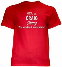 It's a CRAIG Thing You Wouldn't Understand - NEW Unisex Men's Tee Shirt 7 COLORS