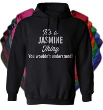 It's a JASMINE Thing You Wouldn't Understand - NEW Adult Unisex Hoodie 11 COLORS