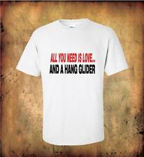 All You need is a Hang Glider T Shirt 100% Quality Cotton Hang gliding