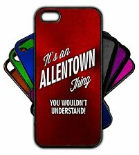 It's an ALLENTOWN Thing You Wouldn't Understand! Phone Tablet Case Apple Samsung