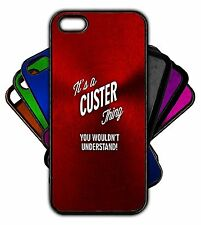 It's a CUSTER Thing You Wouldn't Understand! Phone Tablet Case Apple Samsung