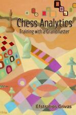 Chess Analytics. Training with a Grandmaster by By Efstratios Grivas