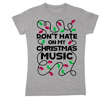 Don't Hate on My Christmas Music Funny Holiday Party Gift Humor - Womens T-Shirt