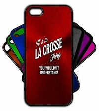 It's a LA CROSSE Thing You Wouldn't Understand! Phone Tablet Case Apple Samsung