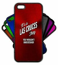 It's a LAS CRUCES Thing You Wouldn't Understand! Phone Tablet Case Apple Samsung