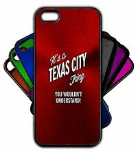 It's a TEXAS CITY Thing You Wouldn't Understand! Phone Tablet Case Apple Samsung