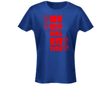 Be My Valentine Funny Womens T-Shirt (12 Colours)