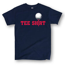 Tee Shirt with Golf Tee Pun Golfing Putter Driver Pro Sports Course Mens T-Shirt
