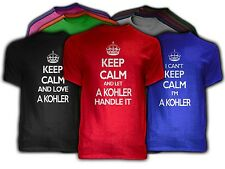 Keep Calm A KOHLER Themed NEW Adult Unisex Tee Shirt 9 COLORS Love Handle
