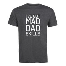 I've Got Mad Dad Skills, Father's Day Daddy Parents Family Happy - Mens T-Shirt
