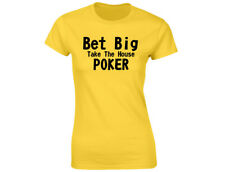 Bet Big Take House Poker Womens Funny Cards T-Shirt (12 Colours)